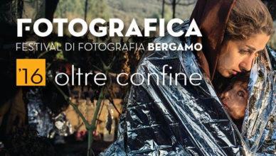 Fotografica - Festival di fotografia 2016 - Oltre il confine - Bergamo